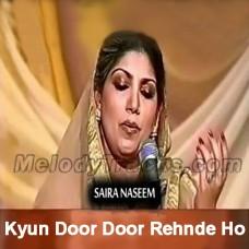 Kyun Door Door Rehnde Ho - Karaoke Mp3 - Saira Naseem