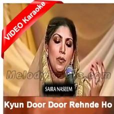 Kyun Door Door Rehnde Ho - Mp3 + VIDEO Karaoke - Saira Naseem