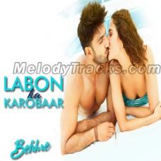 Labon Ka Karobaar - Karaoke Mp3 - Papon - Befikre - 2016