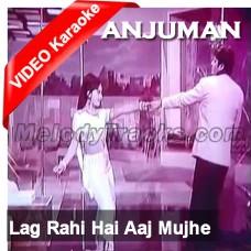 Lag Rahi Hai Aaj Mujhe - MP3 + VIDEO Karaok - Ahmed Rushdi - Anjuman 1969