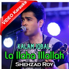 La Ilaha Illallah - Kalam Iqbal - Mp3 + VIDEO Karaoke - Shehzad Roy - Kalam