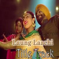 Laung Laachi - Karaoke Mp3 - Mannat Noor - Punjabi