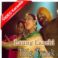 Laung Laachi - Mp3 + Video Karaoke - Mannat Noor - Punjabi