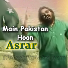 Main Pakistan Hoon - Karaoke Mp3 - Pakistani National Patriotic - Asrar