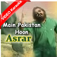 Main Pakistan Hoon - Mp3 + VIDEO Karaoke - Pakistani National Patriotic - Asrar