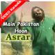 Main Pakistan Hoon - Mp3 + VIDEO Karaoke - Pakistani National Patriotic - Asrar