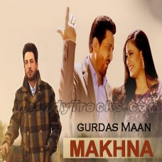 Makhna - Karaoke Mp3 - Gurdas Maan - With Chorus