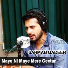 Maye Ni Maye Mere Geetan - Karaoke Mp3 - Sarmad Qadeer
