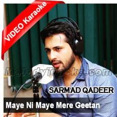 Maye Ni Maye Mere Geetan - Mp3 + VIDEO Karaoke - Sarmad Qadeer