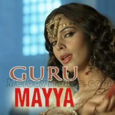 Mayya Mayya - Guru - Karaoke Mp3 - Mariam Toller - Chinmaye - Kirti Sagathia - Mallika Sherawat