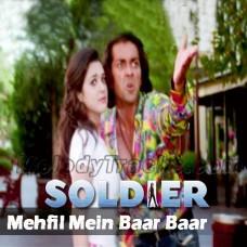 Mehfil Mein Baar Baar - Karaoke Mp3 - Kumar Sanu - Alka - Soldier - 1998