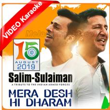 Mera Desh Hi Dharam - Mp3 + VIDEO Karaoke - Salim Sulaiman - Independence Day Special