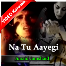 Na Tu Aaye Gi Na Chain Aaye Ga - Mp3 + VIDEO Karaoke - Junaid Jamshaid - Vital Signs