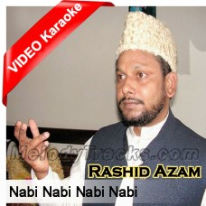 Nabi Nabi Nabi Nabi - Mp3 + VIDEO Karaoke - Rashid Azam