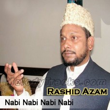 Nabi Nabi Nabi Nabi - Karaoke Mp3 - Rashid Azam