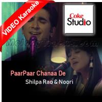 Paar Chana De - Mp3 + VIDEO Karaoke - Shilpa Rao - Noori - Coke Studio - Season 9