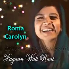 Pagan Waali Raat - Karaoke Mp3 - Roma Carolyn