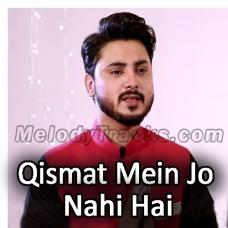 Qismat Mein Jo Nahi Hai - With Chorus - Karaoke Mp3 - Ali Hamza - Qaseeda