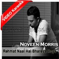 Rehmat Naal Hai Bhareya Hoya - Mp3 + VIDEO karaoke - Noveen Morris