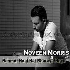 Rehmat Naal Hai Bhareya Hoya - Karaoke Mp3 - Noveen Morris