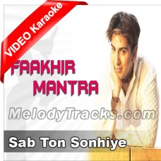 Sab Ton Sonhiye - MP3 + VIDEO Karaoke - Faakhir Mantra