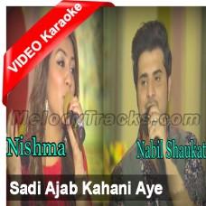 Sadi Ajab Kahai Aye - Mp3 + VIDEO Karaoke - Nabeel Shaukat - Nishma - Slow Tempo