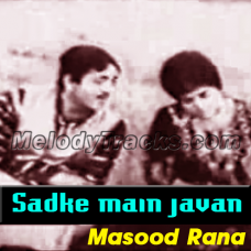 Sadqe main jawan una tu - Karaoke Mp3 - Masood Rana