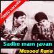 Sadqe main jawan una tu - Mp3 + VIDEO KARAOKE - Masood Rana