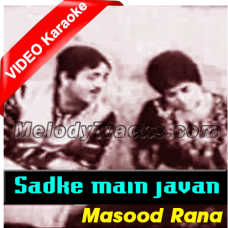 Sadqe main jawan una tu - Mp3 + VIDEO KARAOKE - Masood Rana