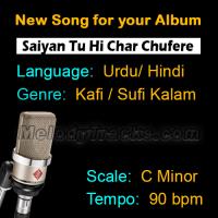 Saiyan Tu Hi Char Chufere - New Ready Made Song available to purchase