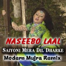 Saiyyo ni mera dil dhadke - Remix - Karaoke Mp3 - Naseebo Lal - Mujra Style