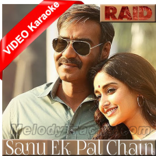 Sanu Ek Pal Chain - Raid - Mp3 + VIDEO Karaoke - Rahat Fateh Ali