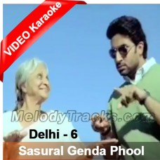Sasural Genda Phool - Mp3 + VIDEO Karaoke - Rekha Bharadwaj - Delhi-6