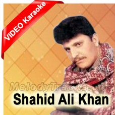 Tu Jalta Hi Rahe - Mp3 + VIDEO Karaoke - Shahid Ali Khan