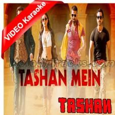 Tashan Mein - Mp3 + VIDEO Karaoke - Vishal Dadlani - Saleem - Tashan