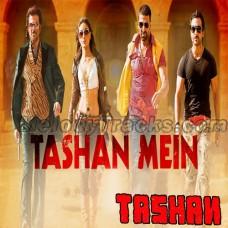 Tashan Mein - Karaoke Mp3 - Vishal Dadlani - Saleem - Tashan
