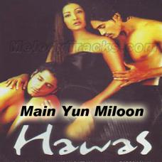 Main Yun Miloon Tujhe - Karaoke Mp3 - Sonu Nigam - Hawas - Shreya Goshal