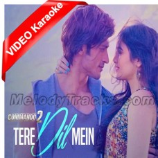 Tere Dil Mein Kya Hai - Mp3 + VIDEO Karaoke - Armaan Malik - Commando 2