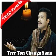Tere Ton Changa Sanu - Mp3 + VIDEO Karaoke - Naeem Hazarvi - Saraiki - Sindhi