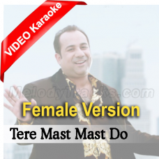 Tere Mast Mast Do Nain - Female Version - Mp3 + VIDEO Karaoke - Rahat
