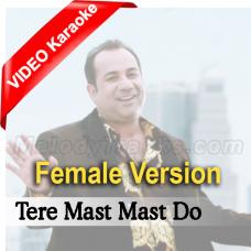 Tere Mast Mast Do Nain - Female Version - Mp3 + VIDEO Karaoke - Rahat