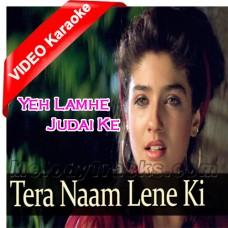Tera Naam Lene Ki - Mp3 + VIDEO Karaoke - Kumar Sanu - Sadhna - Ye Lamhe Judai Ke
