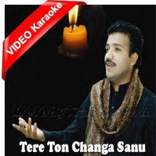 Tere Ton Changa Sanu - Mp3 + VIDEO Karaoke - Naeem Hazarvi - Saraiki - Sindhi