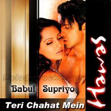 Teri Chahat Mein - Karaoke Mp3 - Babul Supriyo - Hawas