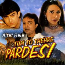 Tum To Thehre Pardesi - With Chorus - Karaoke Mp3 - Altaf Raja