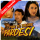 Tum To Thehre Pardesi - With Chorus - Mp3 + VIDEO Karaoke - Altaf Raja