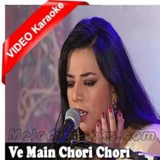 Ve Main Chori Chori Tere Naal - Mp3 + VIDEO Karaoke - Masooma Anwar