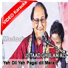 Ye dil ye pagal mera - Mp3 + VIDEO Karaoke - Gulam Ali