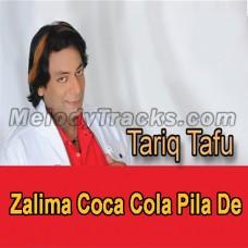 Zalima Coca Cola Pila De - Karaoke Mp3 - Tariq Tafu