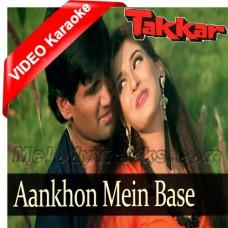 Aankhon mein base ho tum - Karaoke MP3 + VIDEO - Takkar (1995) - Abhijeet - Alka